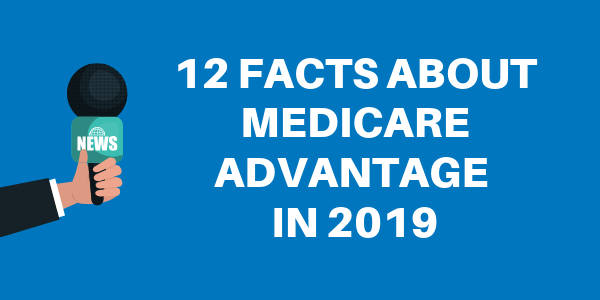 12 Facts about Medicare Advantage
