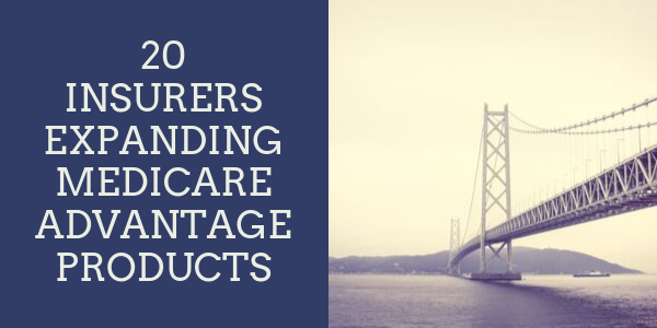 20 insurers expanding Medicare Advantage products
