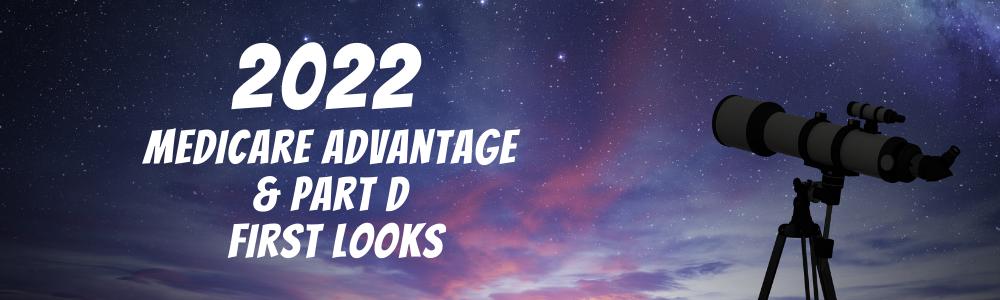2022 Medicare Advantage & Part D First Looks