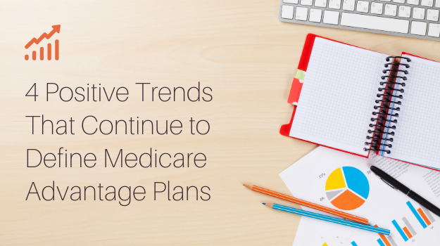 4 Positive Trends That Continue to Define Medicare Advantage Plans-1