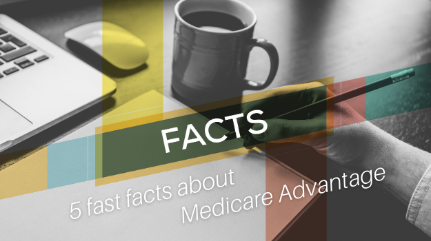 5 fast facts about Medicare Advantage