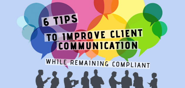 6 tips on communicating more effectively with your client