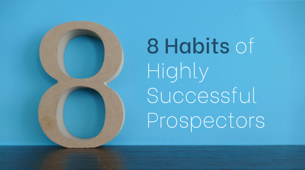 8 Habits of Highly Successful Prospectors (1)