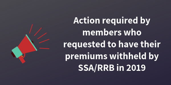 Action required by members who requested to have their premiums withheld by SSA_RRB in 2019