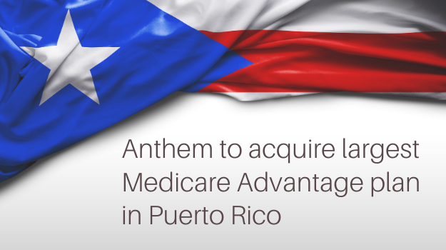 Anthem to acquire largest Medicare Advantage plan in Puerto Rico