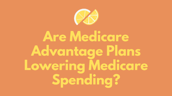 Are Medicare Advantage Plans Lowering Medicare Spending-2