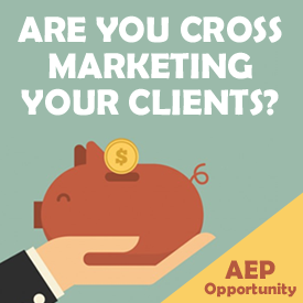 Are you cross marketing your clients this AEP