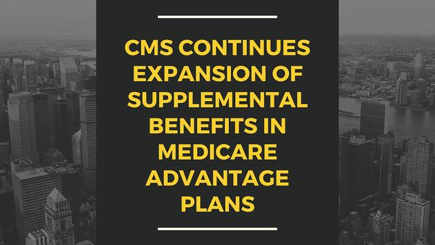 CMS Continues Expansion of Supplemental Benefits in Medicare Advantage Plans