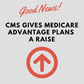 CMS gives Medicare Advantage plans a raise