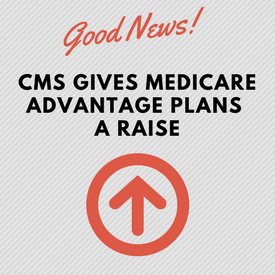CMS gives Medicare Advantage plans a raise