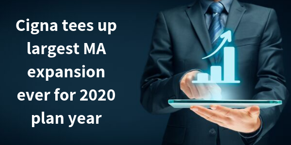 Cigna tees up largest MA expansion ever for 2020 plan year-1