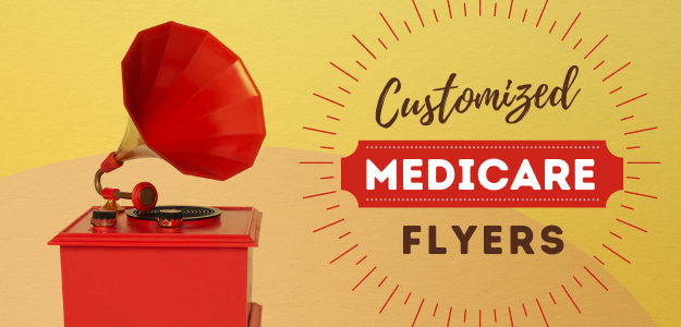 Customized Medicare Flyers