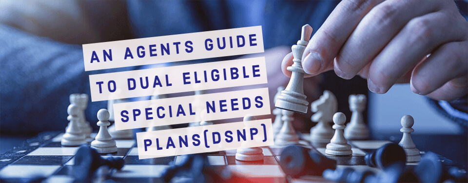 Dual Eligible Special Needs Plans(DSNP)