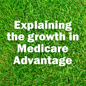 Explaining the growth in Medicare Advantage
