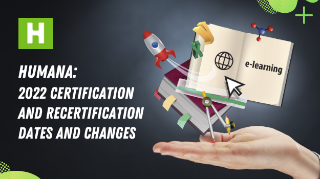 Humana 2022 Certification and Recertification Dates and Changes