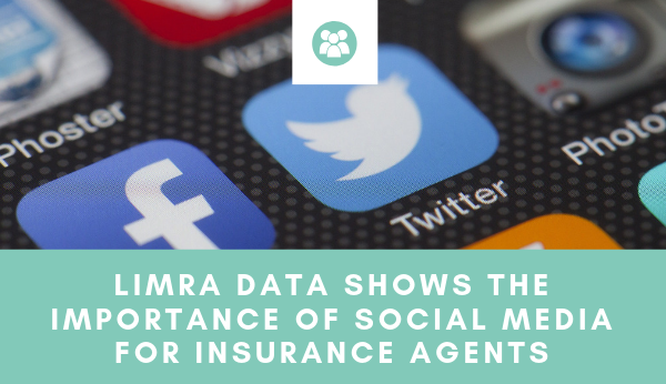 LIMRA Data Shows the Importance of Social Media for Insurance Agents