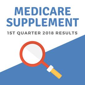 Medicare Supplement 1st Quarter 2018 Results