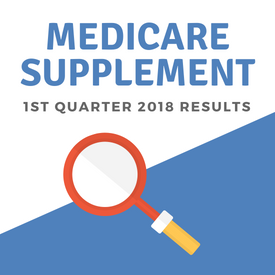 Medicare Supplement 1st Quarter 2018 Results
