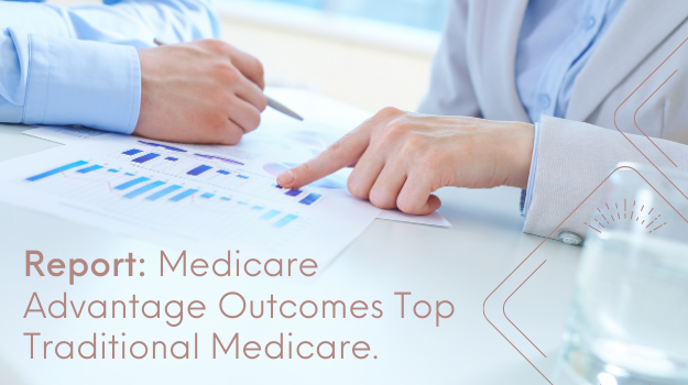 Medicare Advantage Outcomes Top Traditional Medicare: Report