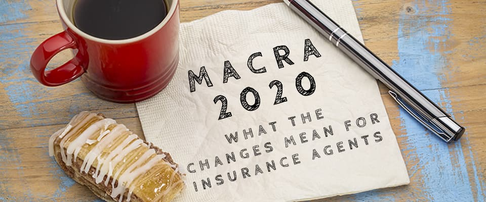 MACRA 2020 what the changes mean for insurance agents