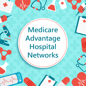 Medicare Advantage Hospital Networks