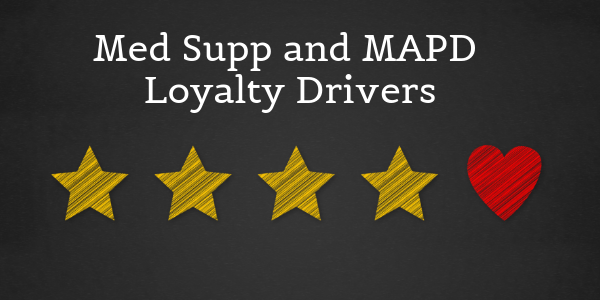 Med Supp and MAPD Loyalty Drivers