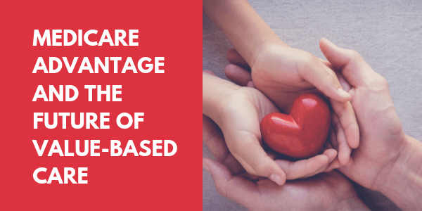 Medicare Advantage - Value-Based Care