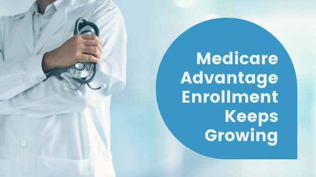 Medicare Advantage Enrollment Keeps Growing