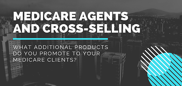 Medicare Agents and Cross-Selling