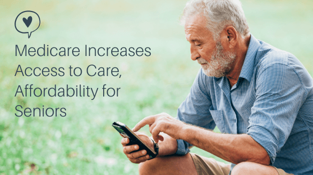 Medicare Increases Access to Care, Affordability for Seniors