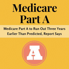 Medicare Part A to Run Out Three Years Earlier Than Predicted