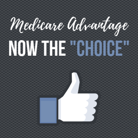 Medicare advantage is now the product of choice