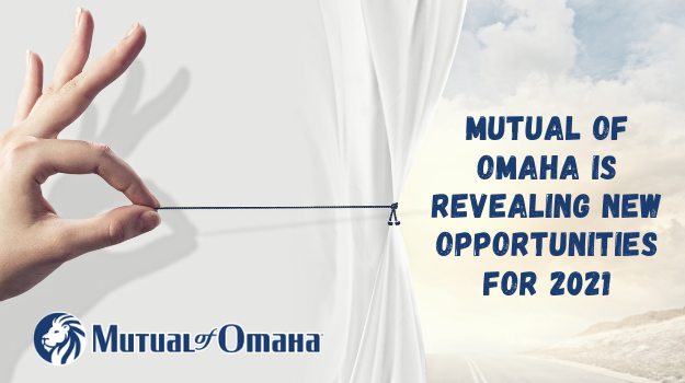 Mutual of Omaha is Revealing New Opportunities for 2021-2