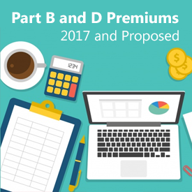Part B and D Premiums - 2017 and Proposed