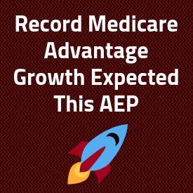 Record Medicare Advantage Growth Expected This AEP