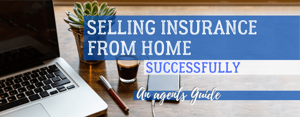 Selling Insurance From Home