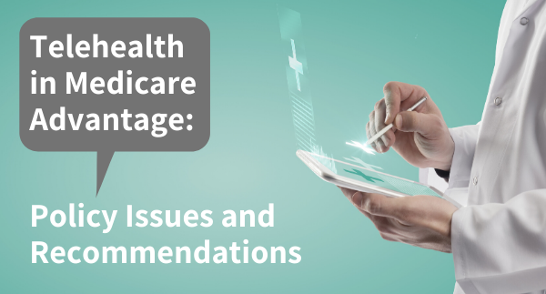 Telehealth in Medicare Advantage - Policy Issues and Recommendations