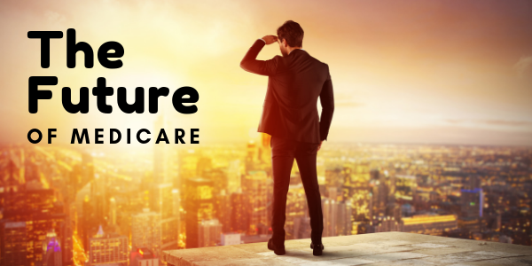 The Future of Medicare Blog Pic