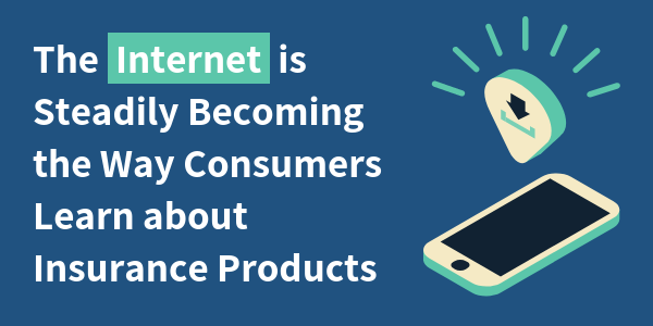 The Internet is Steadily Becoming the Way Consumers Learn about Insurance Products