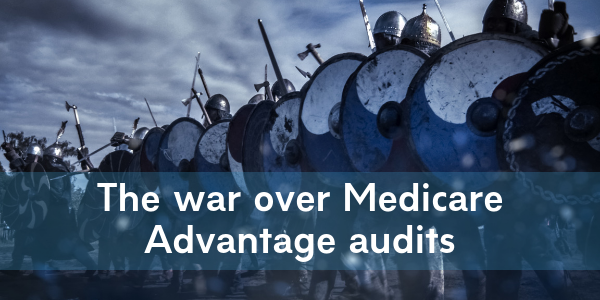 The war over Medicare Advantage audits