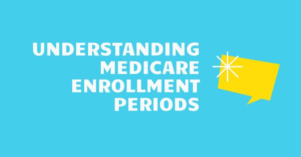 Understanding Medicare Enrollment Periods 2