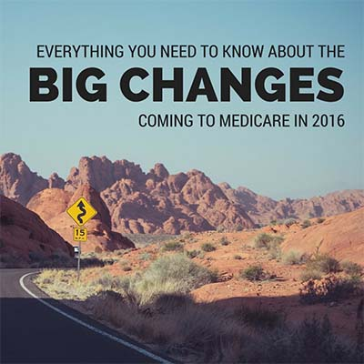 big-changes-coming-to-medicare-in-2016