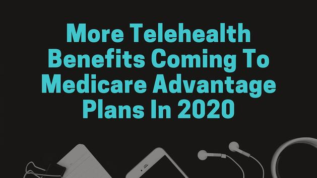 telehealth benefits coming to medicare advantage