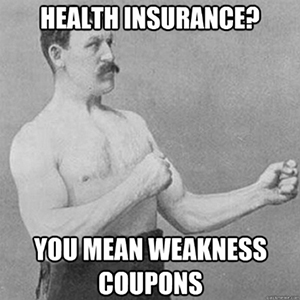 weakness coupons health insurance meme