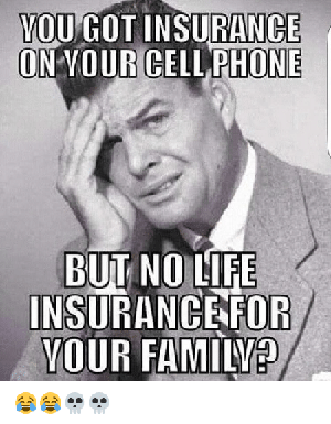 you-got-phone-insurance-meme