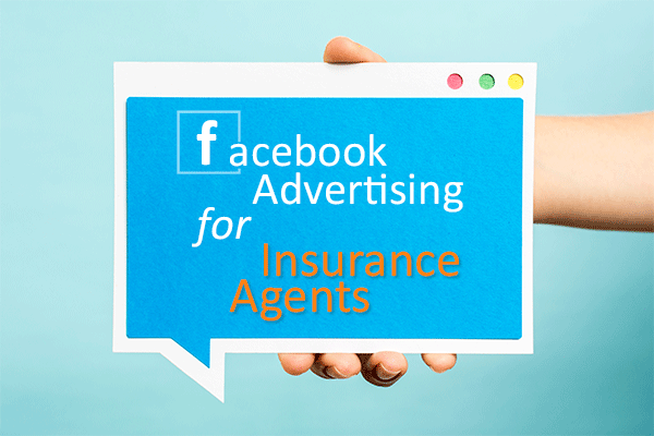 Facebook Ads For Insurance Agents