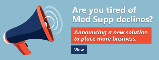 Tired of Medicare Supplement declines? We have your answer!